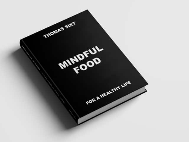 mindful food ebook from nutrition coach thomas sixt bavarian chef